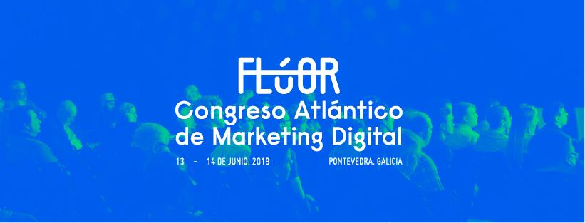 FLÚOR Congreso Atlántico De Marketing Digital - Pontevedra