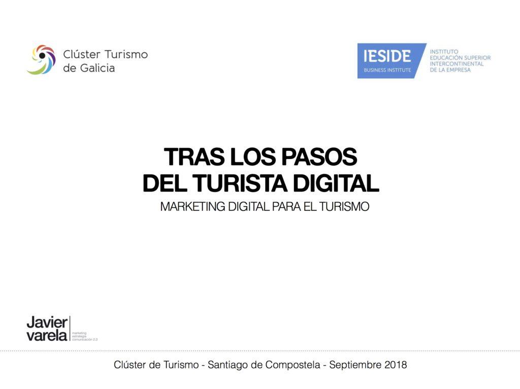 Javier Varela - Charla Marketing Digital Turismo - IESIDE - Cluster Turismo - Sep2018